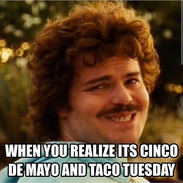 Happy Cinco de Mayo! #cincodemayo #happycincodemayo #drinkodemayo #happydrinkodemayo #tacotuesday #happytacotuesday #taco #tacos #ilovetacos #cincodemayotacotuesday #cincodemayoandtacotuesday #cincodemayoontacotuesday #cincodemayomeme #tacotuesdaymeme #nacholibre #nacholibrememe #meme #haha #lol