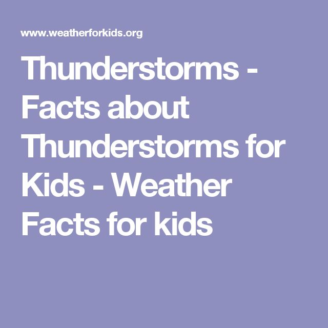 Thunderstorms - Facts about Thunderstorms for Kids - Weather Facts for kids