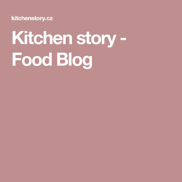 Kitchen story - Food Blog