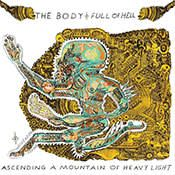 The Body & Full of Hell: Ascending a Mountain of Heavy Light — 'arduous climb'