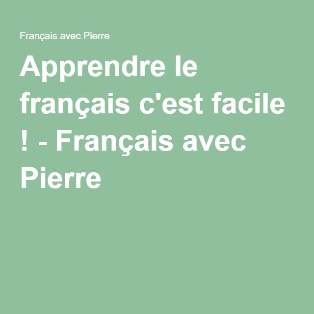 Apprendre le français c'est facile ! - Français avec Pierre