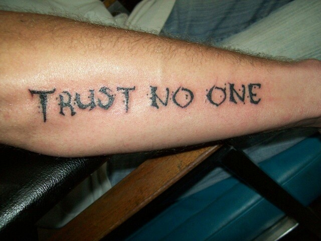 Trust no one tattoos pinterest trust no one for Trust no one tattoo