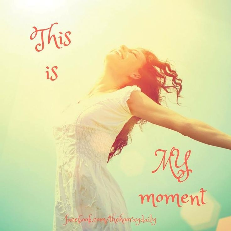This is your moment!  #affirmations. #thehooraydaily