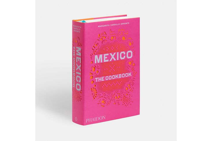 Mexico: The Cookbook by Margarita Carrillo Arronte from Space Furniture
