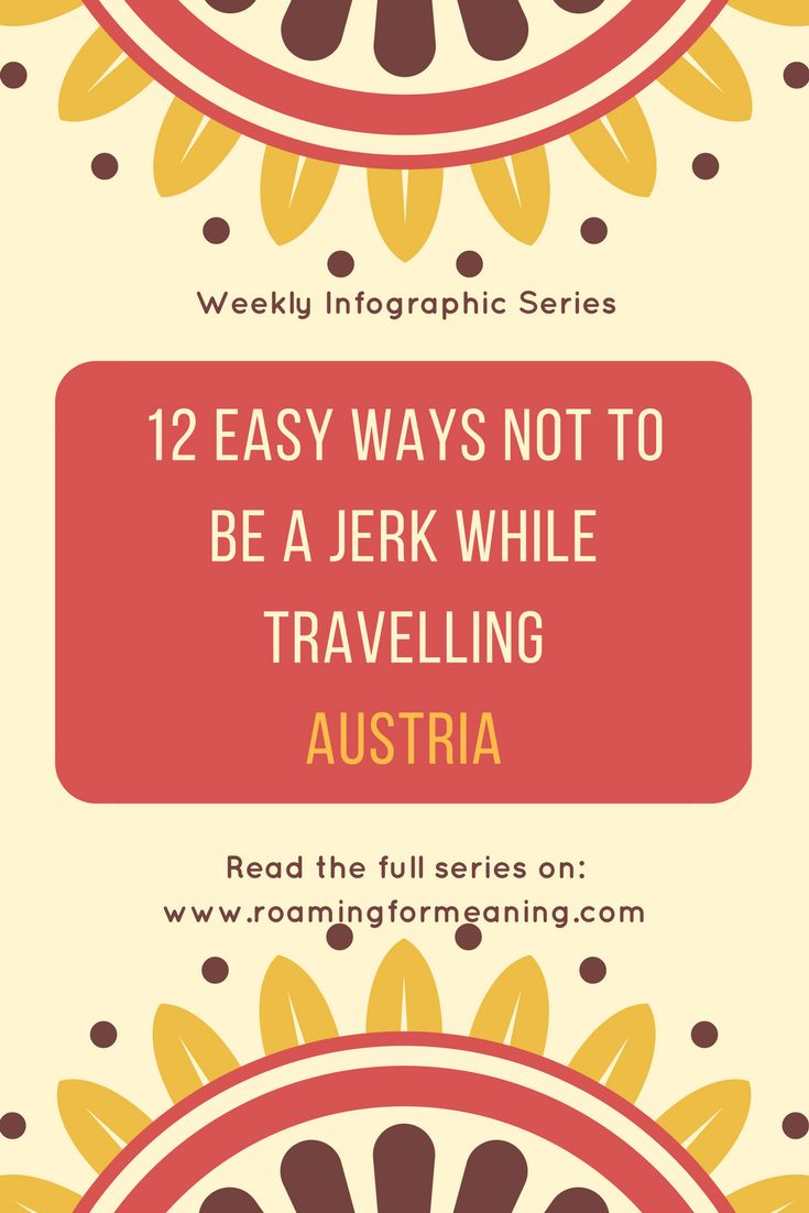 Weekly infographic series about cultural etiquette. This infographic is about 12 easy ways not to offend anyone while travelling through Austria