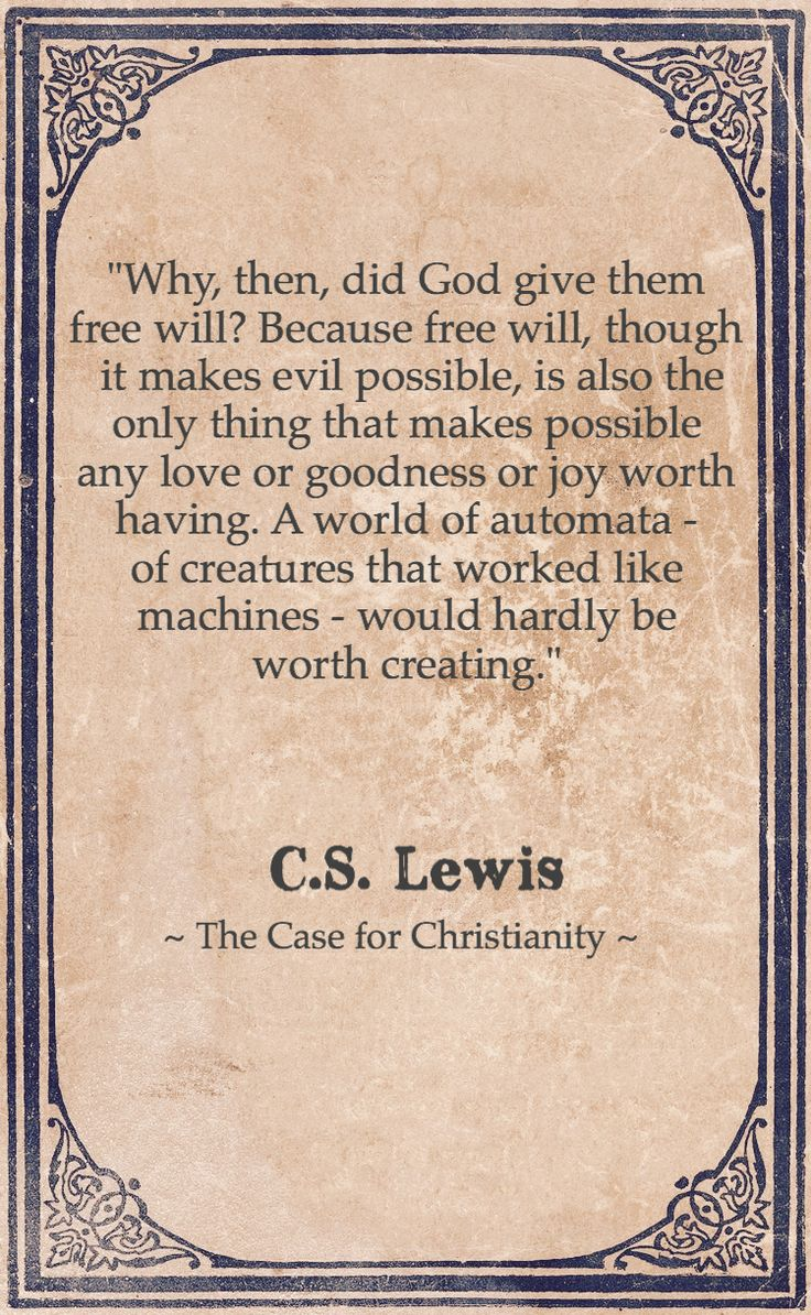 """* """"Why, then, did God give them free will?"""" - C.S. Lewis thank you sweet HisOwn. Ly"""