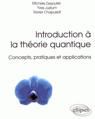 Introduction à la théorie quantique/Michèle  Desouter-Lecomte, 2017 http://bu.univ-angers.fr/rechercher/description?notice=000889061
