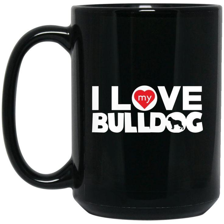 Funny Bulldog Mug - I Love My Bulldog No Frame Chunky Font Large Black Mug