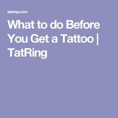 What to do Before You Get a Tattoo | TatRing