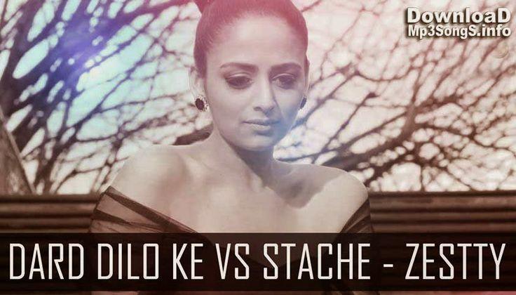 DARD DILO KE VS STACHE (MASHUP) - ZESTTY | Dj Mix Songs Dj Mix Albums