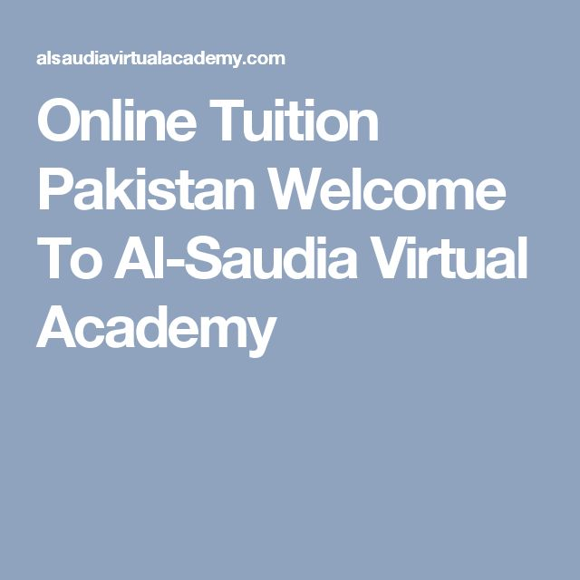 Online Tuition Pakistan Welcome To Al-Saudia Virtual Academy