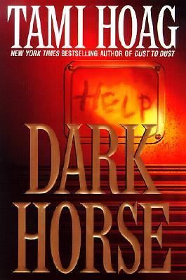 Dark Horse by Tami Hoag (2002, Hardcover, First Edition)