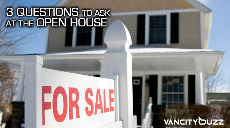 3 QUESTIONS TO ASK AT AN OPEN HOUSE