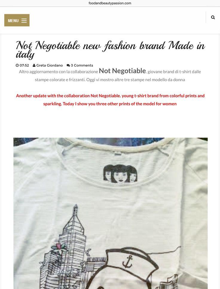 Recensione eccezionale sul prestigiosissimo blog Food and Beaty Passion  http://www.foodandbeautypassion.com/2016/05/not-negotiable-new-fashion-brand-made.html