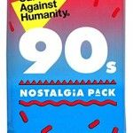 Cards Against Humanity The 90s Nostalgia Expansion Pack- An expansion for Cards Against Humanity that will bring back memories from the 90's