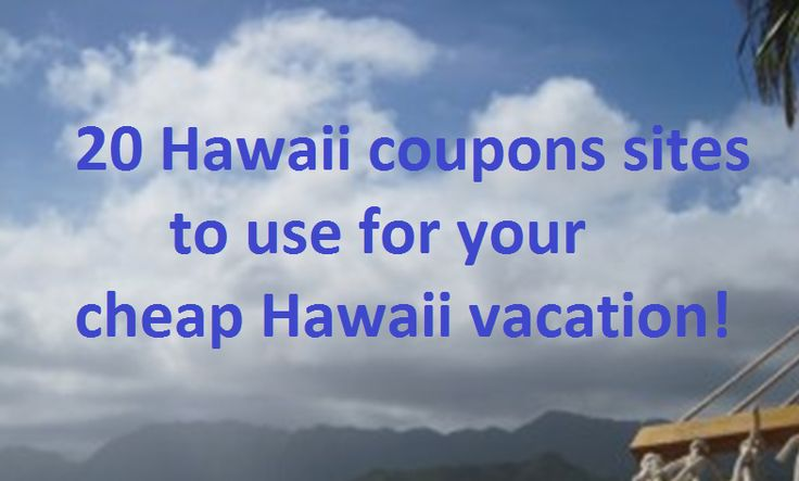 20 hawaii coupon sites to save on your vacation