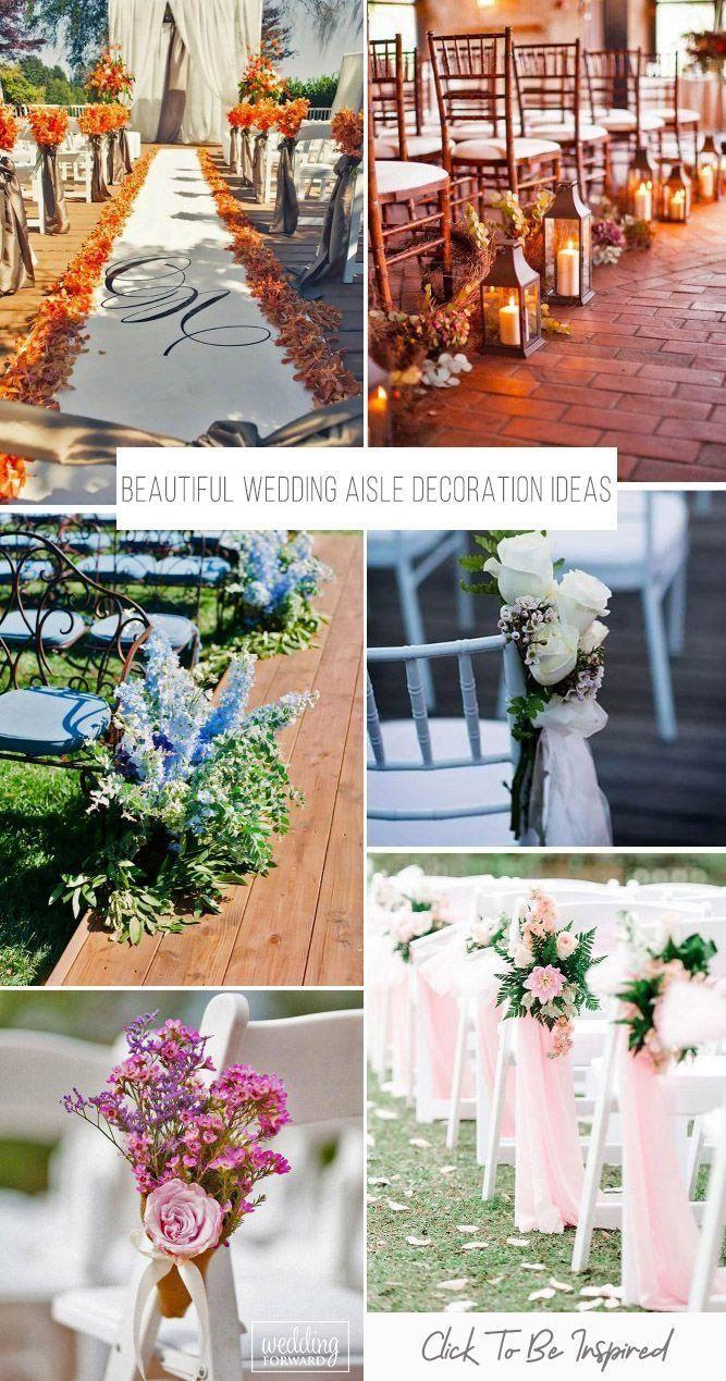 Wedding Isle Decoration Ideas Elegant 30 Beautiful Wedding Aisle Decoration Ideas Wedding Aisle Decorations Outdoor Wedding Decorations Wedding Aisle