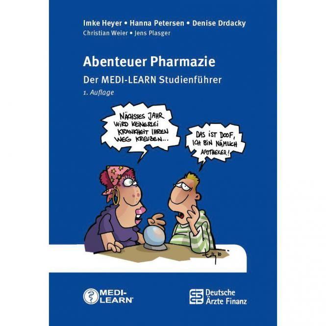 Abenteuer Pharmazie - Mit System zum Erfolg im Pharmaziestudium! Dieser Studienführer ist mehr als nur ein Leitfaden mit Studienmöglichkeiten, Bewerbungsmodalitäten, Studienverlauf und Kontaktadressen