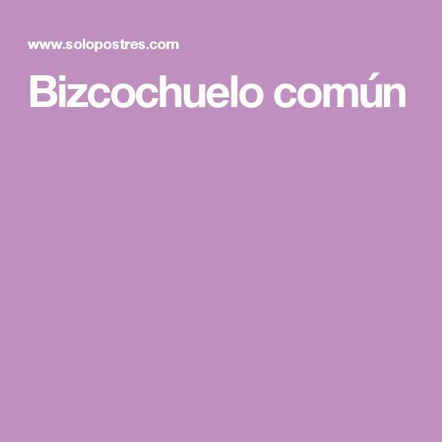 Bizcochuelo común