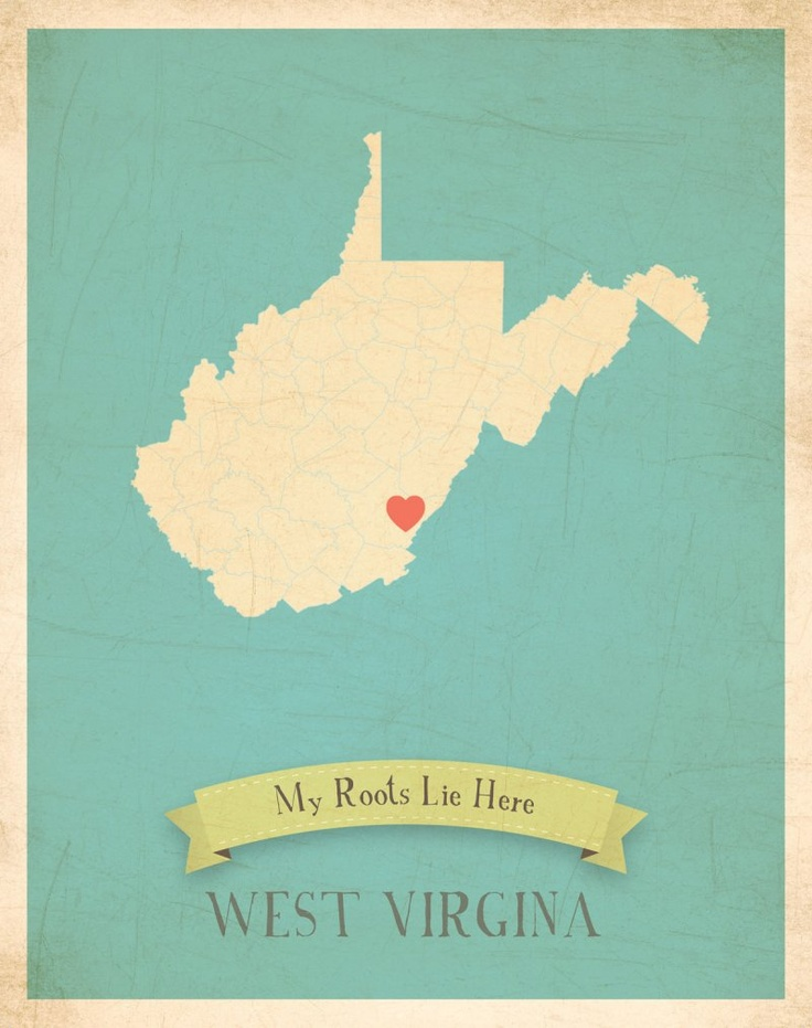 Mountain State girl, born and raised.  Would have to change the location of the heart on the state.  But sweet.