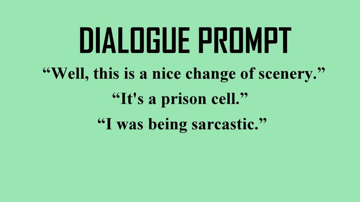 "#dialogue #prompt #writing ""On the list  of things I don't need right now, your sarcasm is at number two."" ""And number one is...?""  ""I don't need to be in a prison cell."""