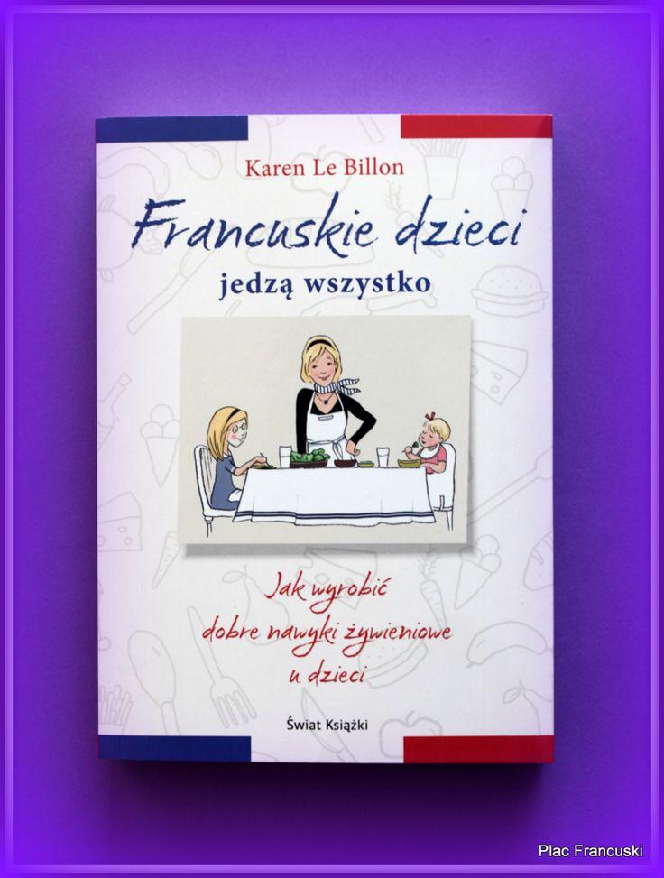 """Książka dla Ciebie i na prezent - """"Francuskie dzieci jedzą wszystko"""" w księgarni PLAC FRANCUSKI. Francuska kuchnia jest słynna na cały świat. A francuskie dzieci od pierwszych lat są wychowywane na smakoszy, cieszących się odkrywaniem nowych smaków i celebrowaniem wspólnych posiłków. Jak? Sprawdźcie w książce."""