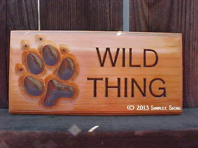 Wild Thing.  Carved and hand painted.  It makes a great gift.