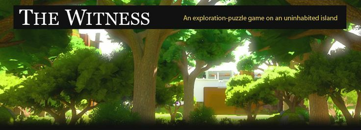 Woo!! The Witness, my friend is working on this, should be an amazing game!  By the creators of BRAID.