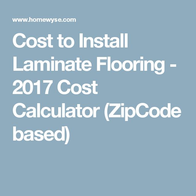 Cost to Install Laminate Flooring - 2017 Cost Calculator (ZipCode based)
