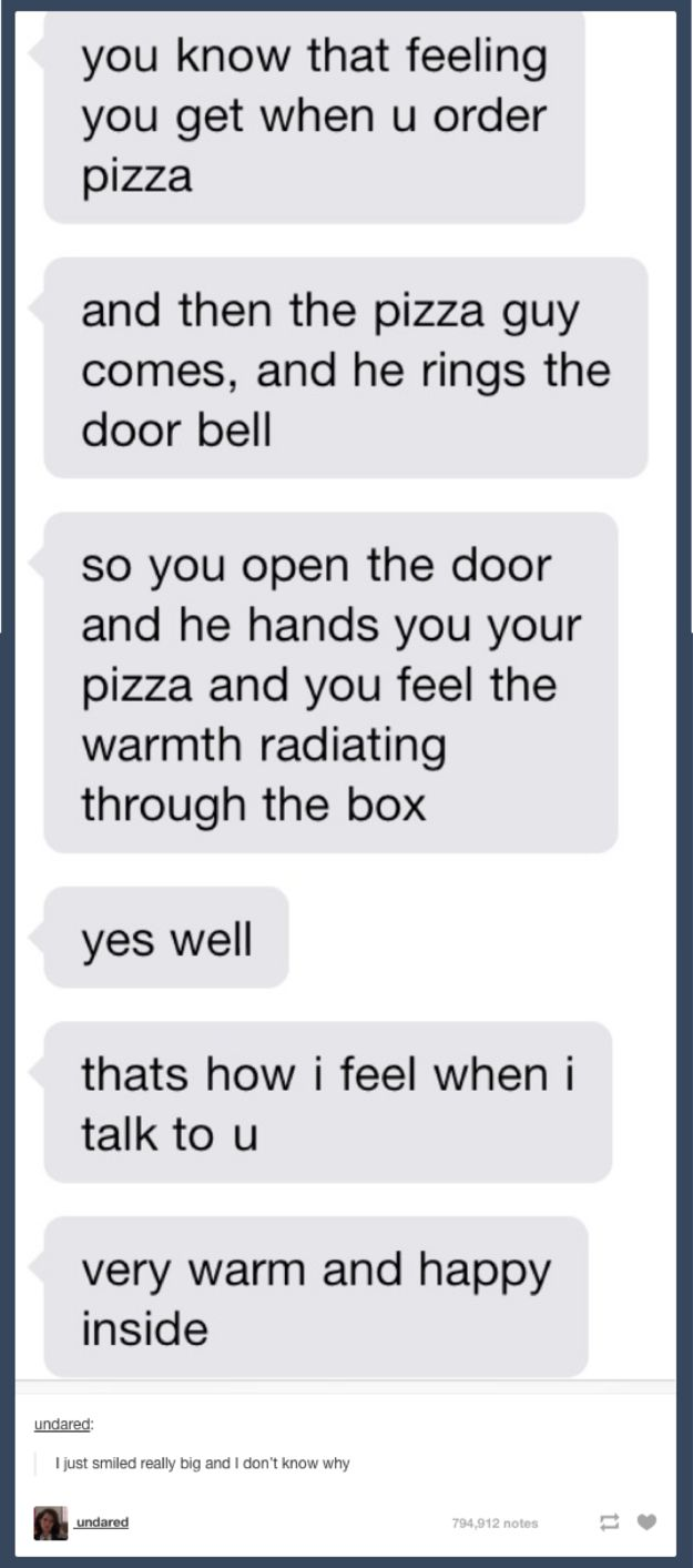 You Know That Feeling You Get When You Order Pizza by undared: | The Top(ping) Pizza Posts On Tumblr In 2014
