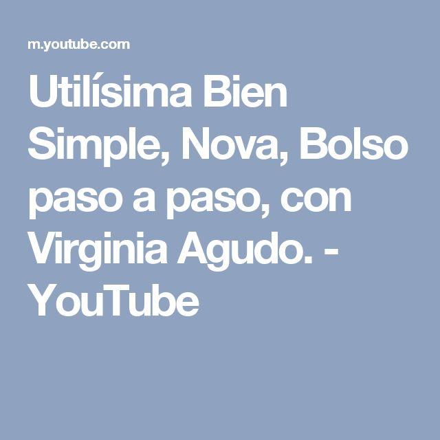 Utilísima Bien Simple, Nova, Bolso paso a paso, con Virginia Agudo. - YouTube