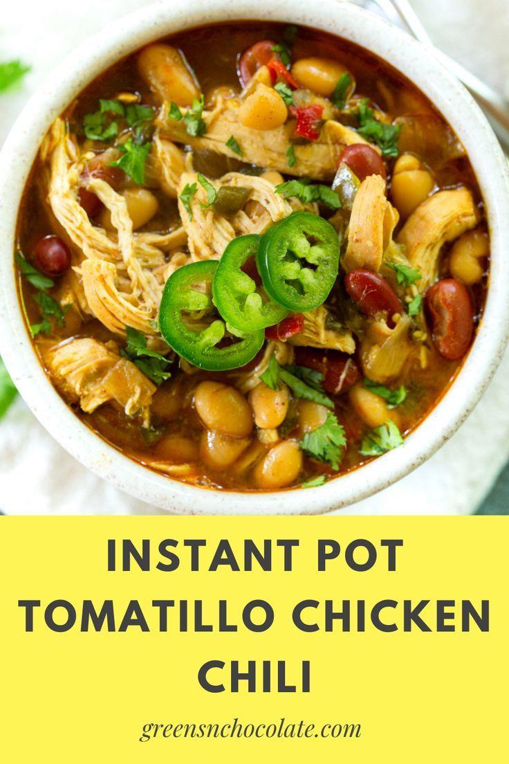 Instant Pot Tomatillo Chicken Chili In 2020 Tomatillo Chicken Chicken Chili Chicken Chili Recipe