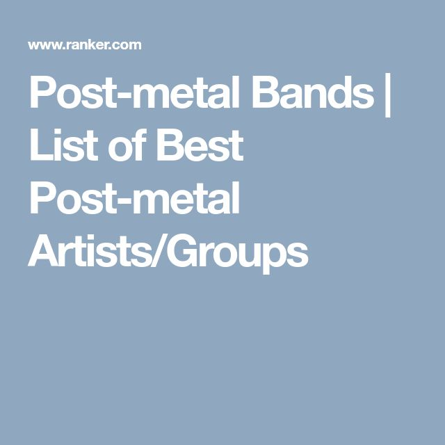 Post-metal Bands | List of Best Post-metal Artists/Groups