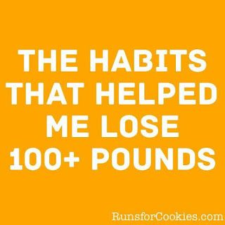 Habits to help you lose 100+ pounds // runsforcookies.com