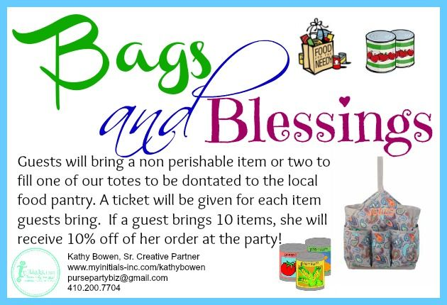 Looking for a theme for your Initials Inc party?  This one is great if you want to give back.  Each guest brings a non-perishable food item to donate to the local food pantry.  She will receive a ticket for each item she brings for a prize drawing.  If she brings 10 or more, she will receive 10% off of her order that day. Kathy Bowen,  Creative Leader located in Maryland pursepartybiz@gmail.com 410.200.7704