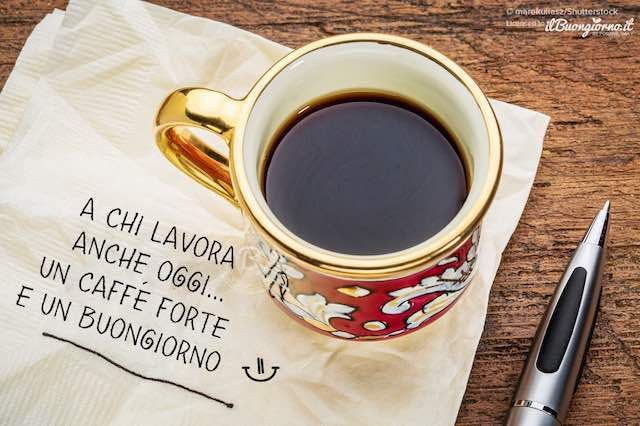Augura il buongiorno a chi lavora oggi con questa immagine bella con un caffè forte per iniziare la giornata! I tuoi amici saranno contenti di riceverla