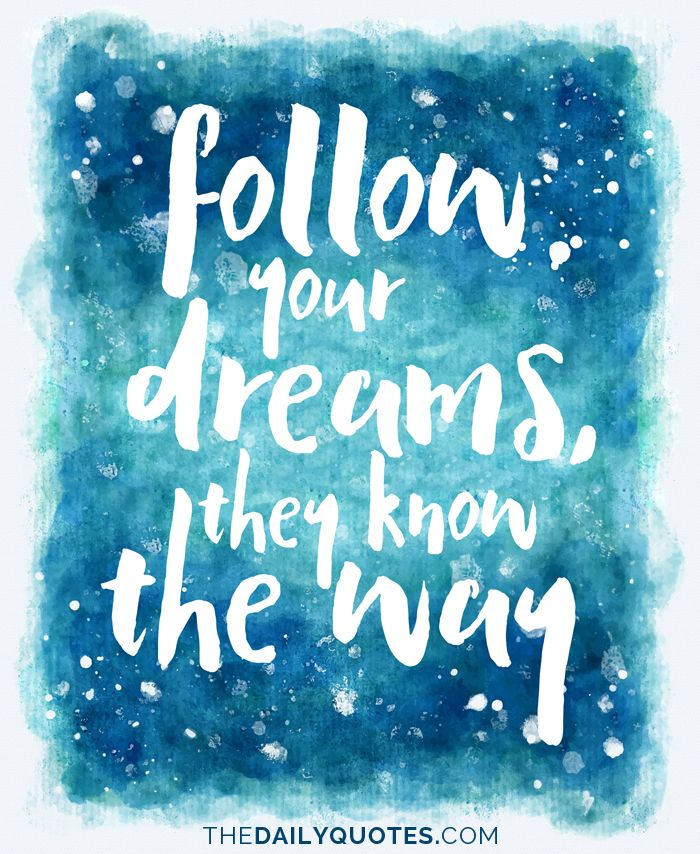 Inspirational Dream Quotes: 25+ Best Ideas About Follow Your Dreams Quotes On