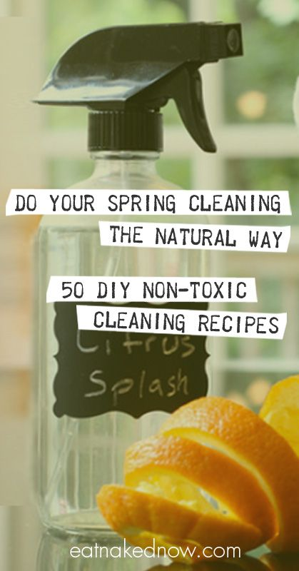 Do your spring cleaning the natural way - 50 DIY Non-toxic cleaning recipes | eatnakednow.com