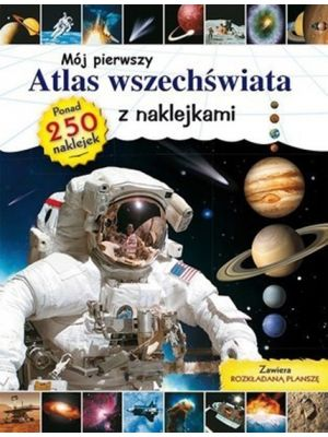 """""""Mój pierwszy Atlas Wszechświata z naklejkami"""" z serii popularno-naukowych atlasów, dzięki którym dzieci poznają kosmos i dowiedzą się o interesujących szczegółach dotyczących wszechświata."""