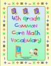 4th Grade Common Core Math Vocabulary product from Math-Mojo on TeachersNotebook.com
