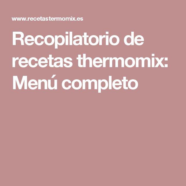 Recopilatorio de recetas thermomix: Menú completo