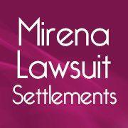 Mirena Lawsuit Settlements