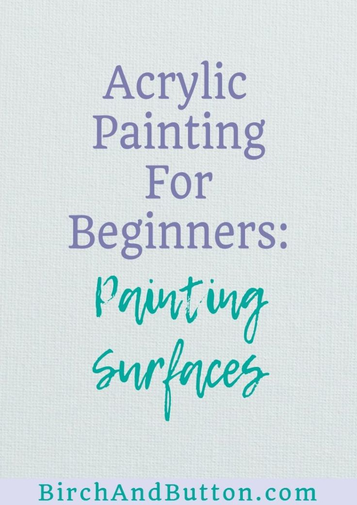 ACRYLIC PAINTING FOR BEGINNERS: SURFACES FOR ACRYLIC PAINTING by Stacey Mitchell--If you're new to painting with acrylics, you may be wondering which surfaces are best to paint on and why. In this blog post I look at four different surfaces for acrylic painting, so click through for more information.
