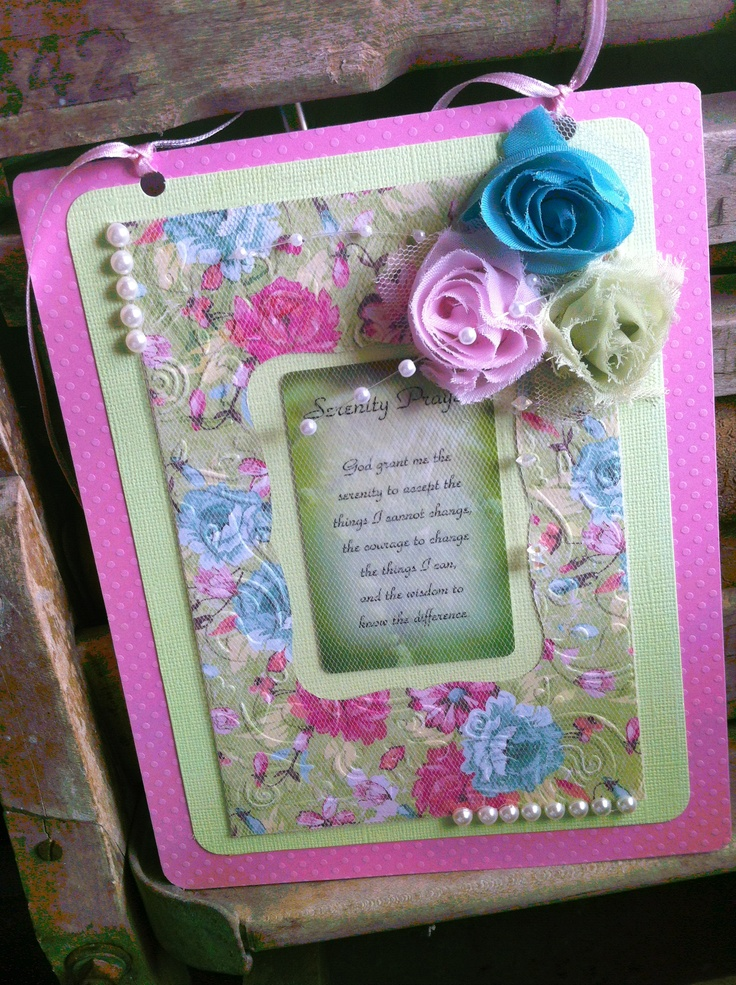 I made this little frame for my beautiful Grandaughter Ashleigh Jewel.  I included a Serenity Prayer for her to look to as she grows into a young woman.  I covered the inside frame in very fine pale pink tulle given to me by Ashleigh's Great Aunt, so sweet.