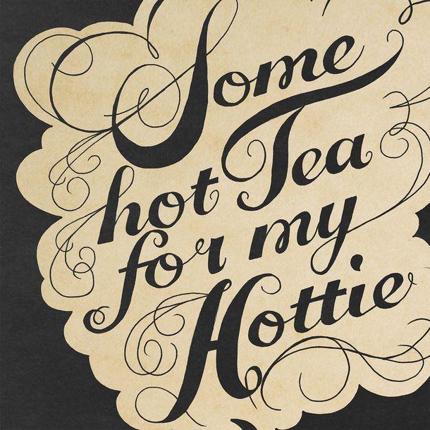 Tea For My Hottie//