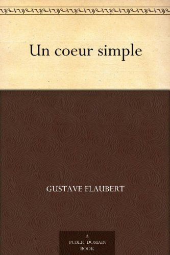 Un coeur simple (French Edition) di Gustave Flaubert, http://www.amazon.it/dp/B004TV02FY/ref=cm_sw_r_pi_dp_Tptmwb17HA87C