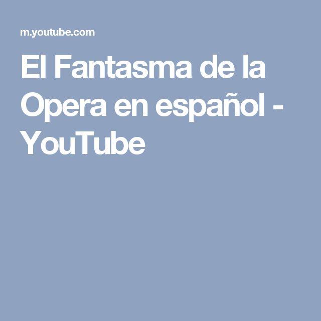 El Fantasma de la Opera en español - YouTube
