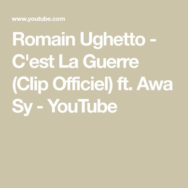 Romain Ughetto - C'est La Guerre (Clip Officiel) ft. Awa Sy - YouTube