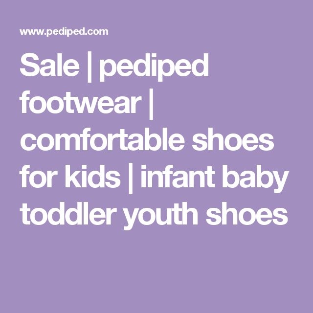 Sale | pediped footwear | comfortable shoes for kids | infant baby toddler youth shoes