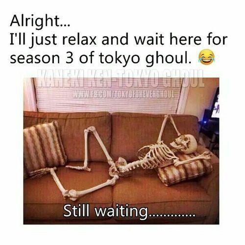 Please Tokyo Ghoul(:re) Season 3 Come soon...or sooner...or soon-Sooner
